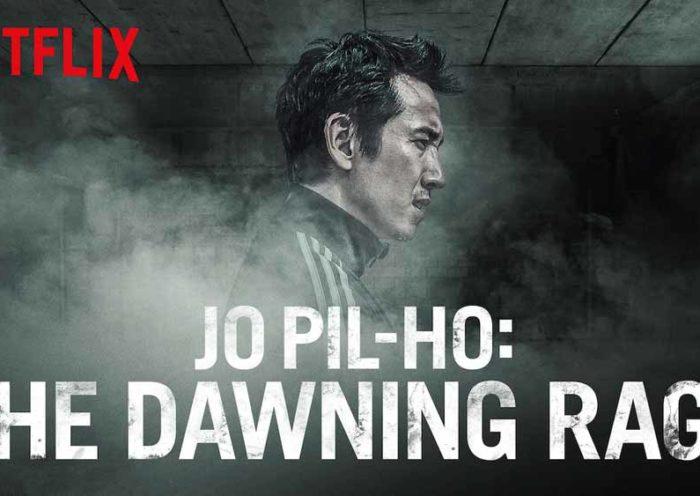 Jo Pil-Ho: El despertar de la rabia - Netflix. The dawning rage