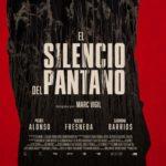 Crítica de 'El silencio del pantano' (2019). El latrocinio no conoce de clases