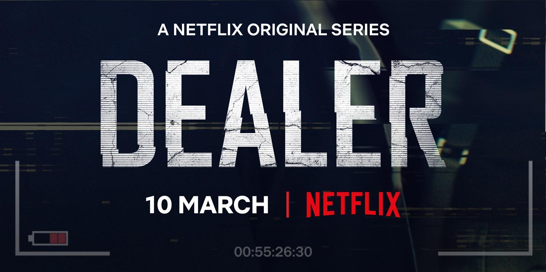 Cartel promocional de la serie de Netflix 'Dealer', donde se ve la palabra que da título a la serie, escrita sobre fondo negro.